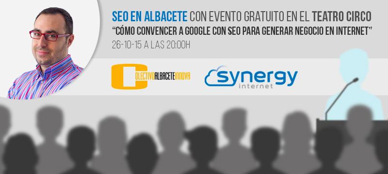 SEO en Albacete con evento gratuito en el Teatro Circo