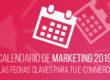 Calendario de marketing 2018, las fechas clave para tu e-commerce