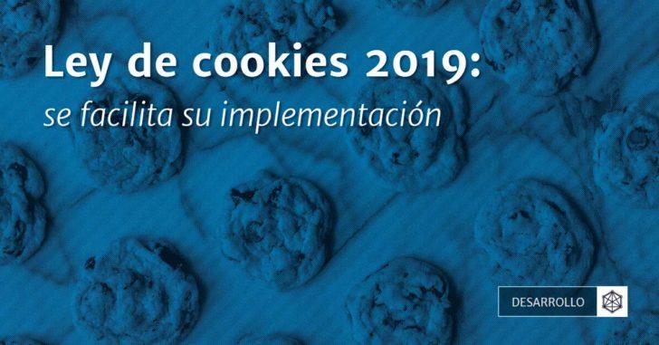 Ley de cookies 2019, facilita su implementación