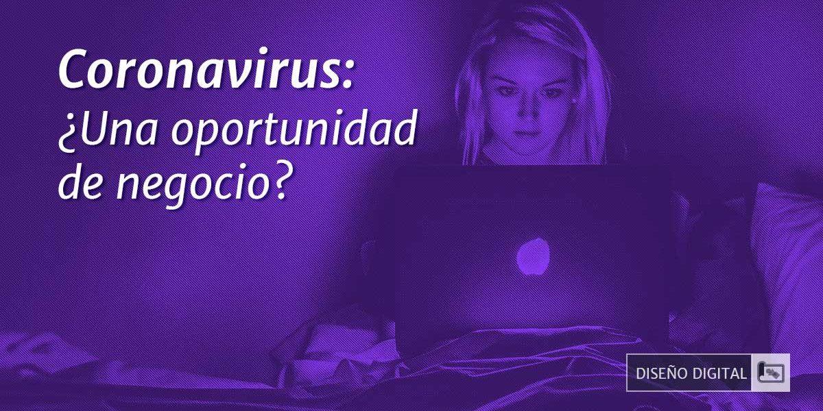 Coronavirus: oportunidad de negocio
