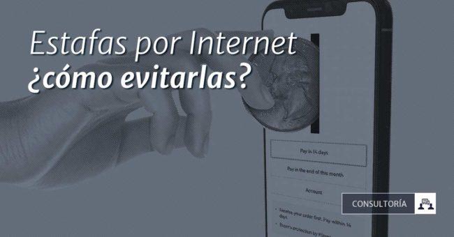Estafas por Internet ¿Cómo evitarlas?